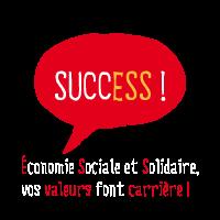 SUCCESS! Èconomie sociale et Solidaire, vos valeurs font carrière!